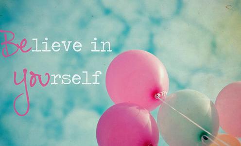 Hãy tin vào chính mình