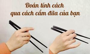 Cách cầm đũa thể hiện tính cách của bạn