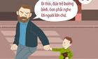 7 điều tối kỵ nói với trẻ là câu cửa miệng của nhiều cha mẹ