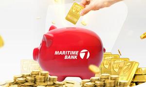 Cơ hội nhận vàng khi gửi tiết kiệm tại Maritime Bank