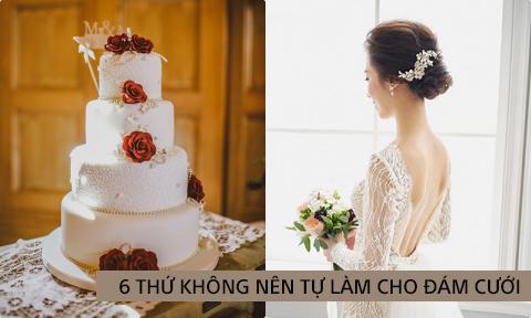 6 thứ các chuyên gia khuyên bạn không nên tự làm cho đám cưới