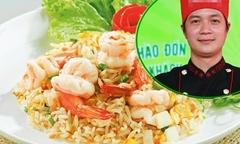 Vua đầu bếp Thanh Cường chia sẻ mẹo chiên cơm trong 'vài nốt nhạc'
