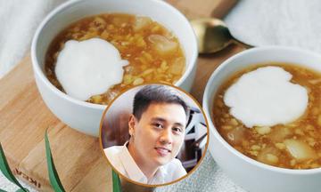 'Ông bố bỉm sữa' Kiên Hoàng nấu món chè bưởi hương vị tuổi thơ