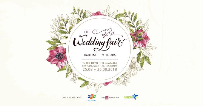 The Wedding Fair. Sự kiện diễn ra lúc 9-21h, ngày 25-26/8,