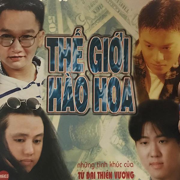 Bìa album Thế giới hào hoa phát hành tháng 10/1996. Từ trái qua, từ trên xuống: Hoàng Dũng, Lam Trường, Nhật Hào, Cảnh Hàn.