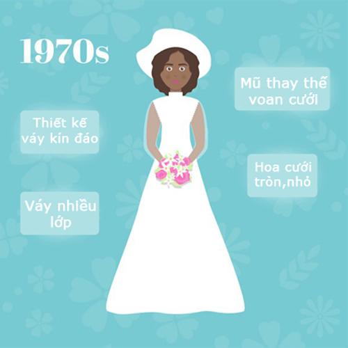 Ở thập niên 1970, tà váy rủ, cổ cao quay trở lại. Cô dâu thường đội mũ vào ngày cưới. Với vẻ ngoài giản dị, mộc mạc của tổng thể bộ váy, hoa cưới cô dâu thường có màu sắc sặc sỡ để làm điểm nhấn.