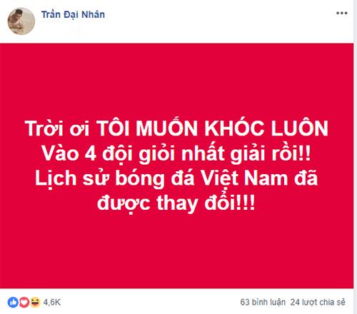 Đại Nhân muốn khóc vì lịch sử bóng đá Việt Nam đã được thay đổi.