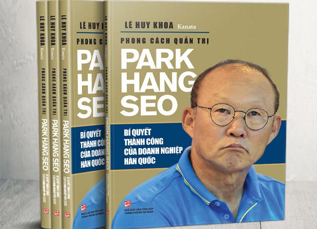 Bìa sáchPhong cách quản trị Park Hang Seo: Bí quyết thành công của doanh nghiệp Hàn Quốc.