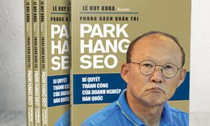 Cách điều hành đội bóng như một doanh nghiệp của HLV Park Hang-seo