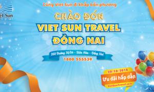 Viet Sun Travel ưu đãi dịp khai trương chi nhánh Đồng Nai