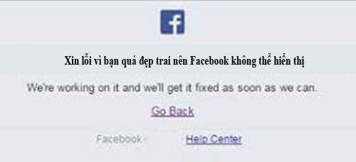 Facebook gặp sự cố, người dùng chế ảnh nguyên nhân thực sự là do bạn quá đẹp trai.