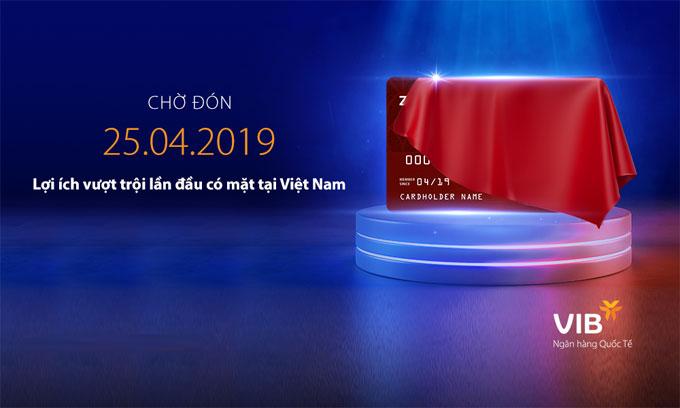 Ngân hàng VIB sẽcông bố dòng thẻ mới vào ngày 25/4.