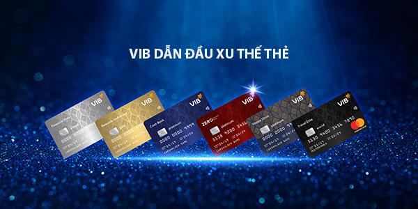 Chưa đầy một năm, VIB liên tục ra mắt các sản phẩm thẻ với những ưu đãi hấp dẫn.