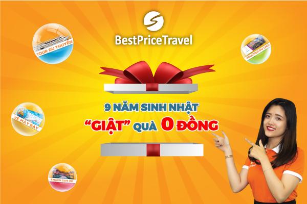 Săn tour du lịch 0 đồng mừng BestPrice Travel 9 tuổi