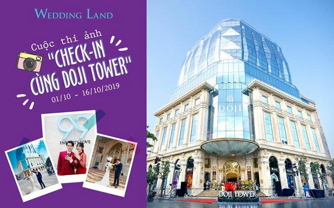 Cuộc thi Check in cùng DOJI Tower tổ chức bởi Wedding Land -thương hiệu trang sức cưới thuộc Tập đoàn Vàng bạc đá quý DOJI.