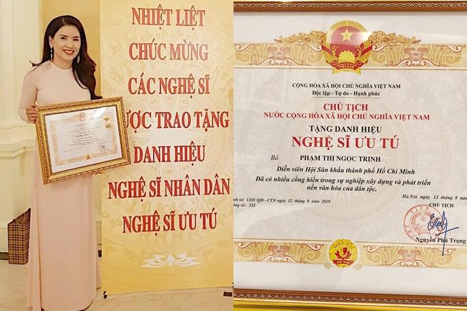 Năm 2019, Ngọc Trinh được trao tặng danh hiệu Nghệ sĩ ưu tú. Đây là thành quả của chị sau hơn hai mươi năm cống hiến vì nghệ thuật.