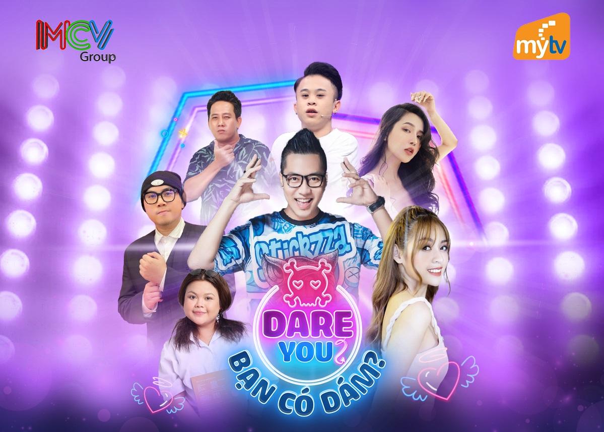 MyTV phát sóng độc quyền gameshow Dare You.