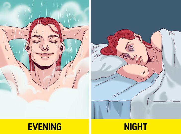 Tắm nước nóng trước khi đi ngủ sẽ làm bạn thấy tỉnh táo hơn, xua tan cơn buồn ngủ.