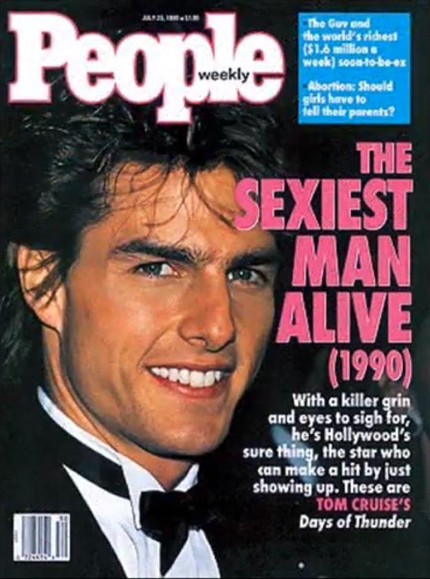 Tom Cruise được tạp chí People bình chọn là Người đàn ông quyến rũ nhất thế giới năm 1990.